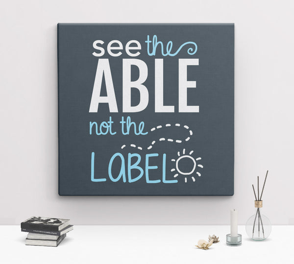 See the Able Not the Label Canvas Wall Art, by BootsTees