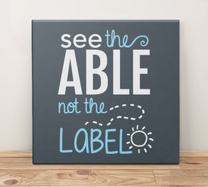 See the Able Not the Label Canvas Wall Art, 8 x 8 by BootsTees