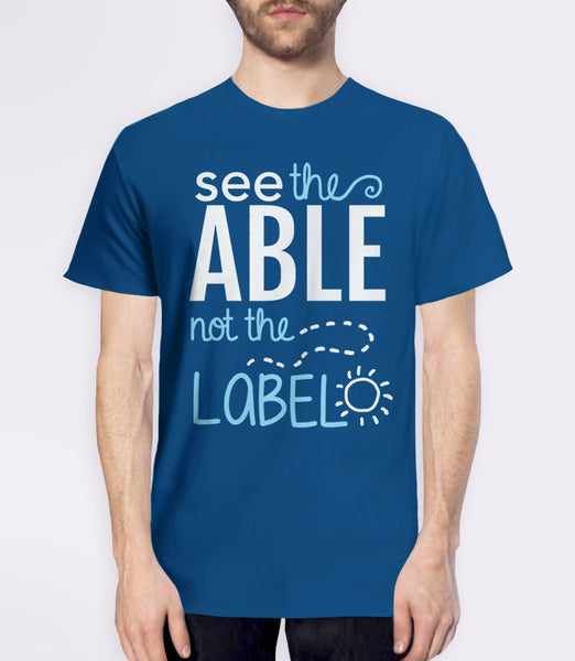 Cute Autism T-Shirt: see the able not the label - blue mens tee