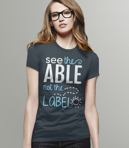Cute Autism T-Shirt: see the able not the label - gray womens tee