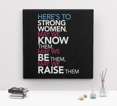 Here's to Strong Women feminist art - canvas gallery wrap 3