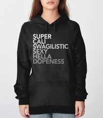 Super Cali Swagilistic Sexy Hella Dopeness Hoodie from Boots Tees