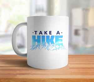 Take a Hike | Sarcastic Coffee Mug for nature lovers