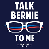Talk Bernie to Me | Geek Bernie Sanders for President 2016 Election Sweatshirt