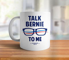 Talk Bernie to Me Mug from Boots Tees