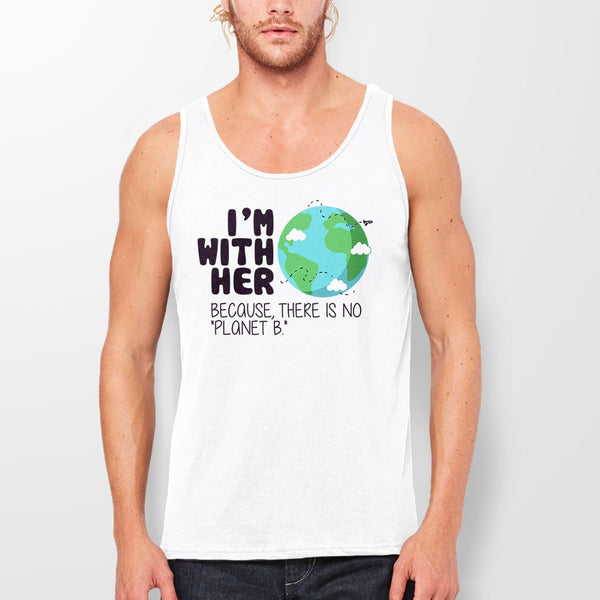 I'm with Her Because There is No Planet B, Earth Day tank top - unisex tank