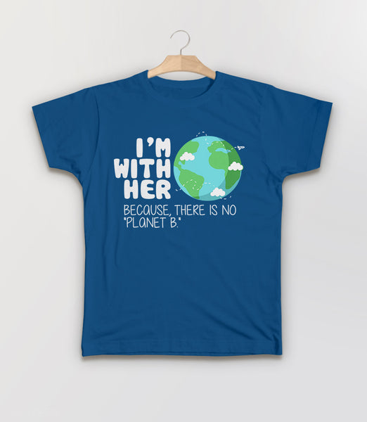 I'm With Her Because There is No Planet B t-shirt - blue kids tee