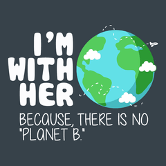 I'm With Her Because There is No Planet B T-shirt from Boots Tees