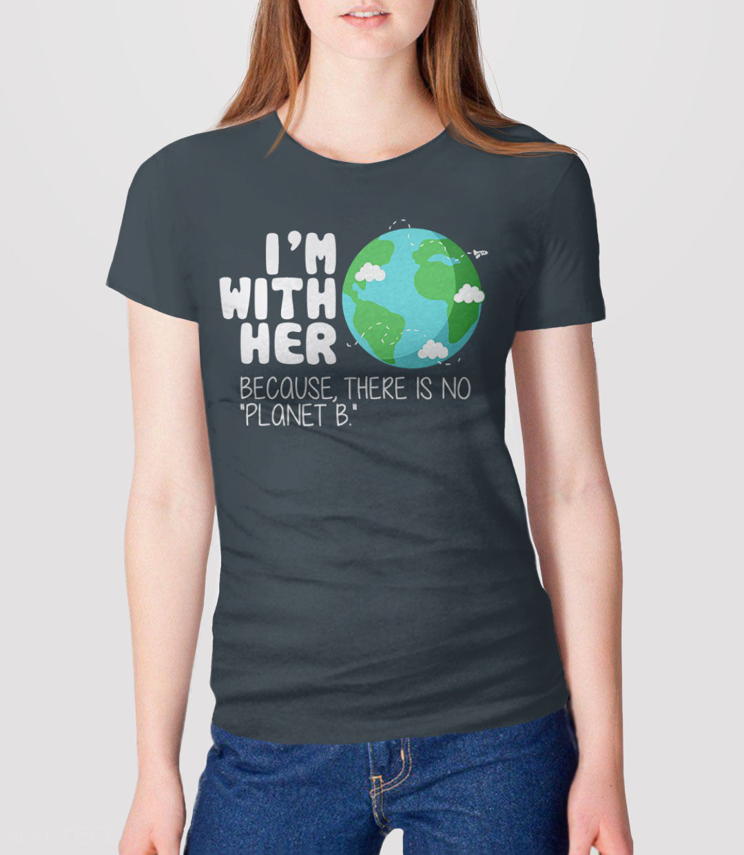 I'm With Her Because There is No Planet B t-shirt - gray womens tee