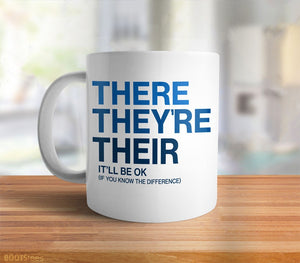 Funny Mug: There, They're, Their | Grammar Coffee Mug for writers, English teachers and grammarians.