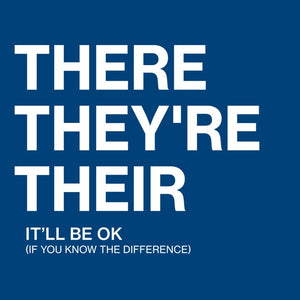 There, Their, They're | Funny Grammar T-Shirt for Writers, English Teachers, and Grammarians and English Humor Tee Shirt.