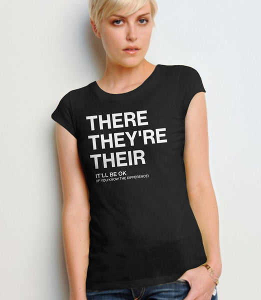 There, Their, They're | Funny Grammar T-Shirt for Writers, English Teachers, and Grammarians. Pictured: Black Womens Humor Tee Shirt.