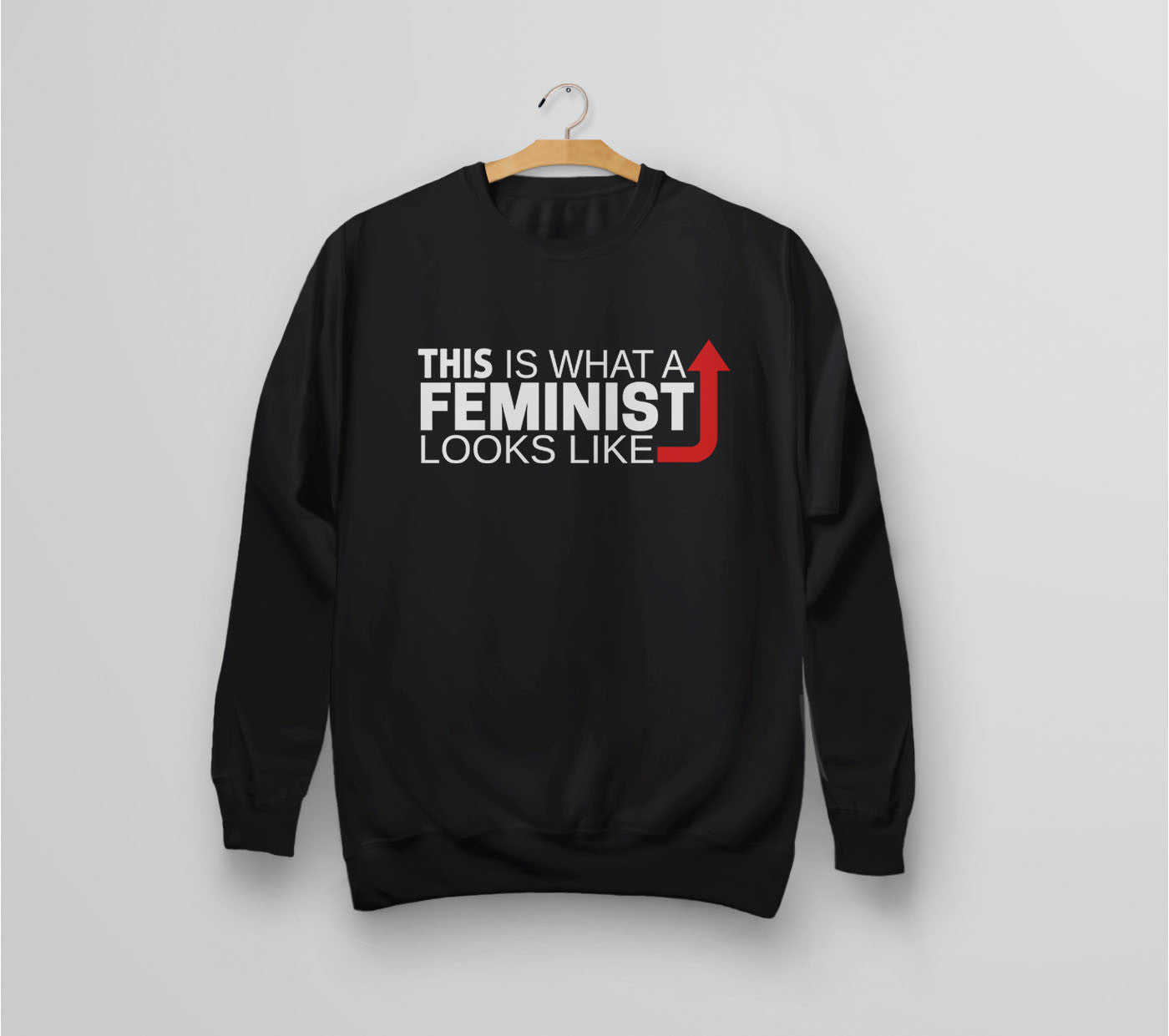 This is what a feminist looks like black sweatshirt