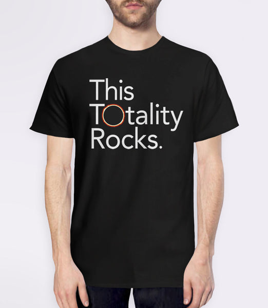 Funny Solar Eclipse T-Shirt: This Totality Rocks - black mens tee