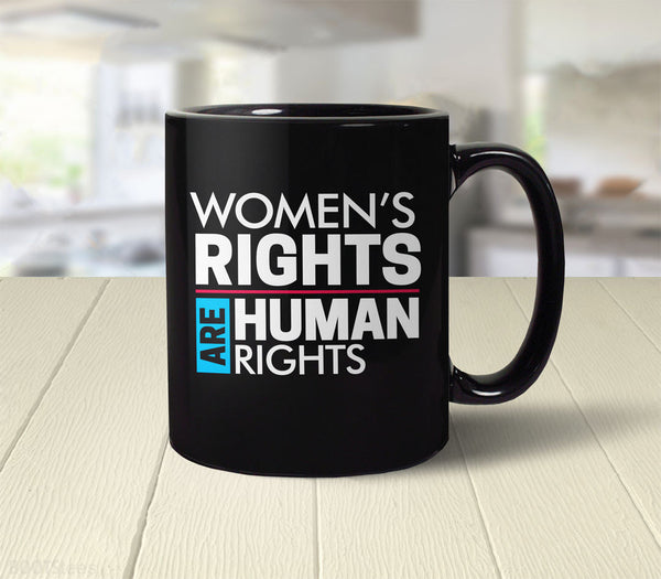 Women's Rights are Human Rights activist coffee mug - back