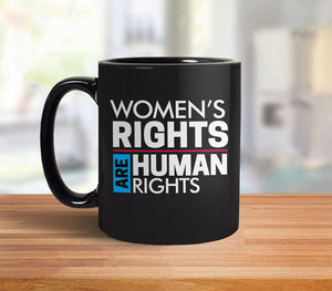 Women's Rights are Human Rights activist coffee mug