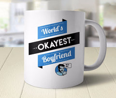 World's Okayest Boyfriend Mug from Boots Tees