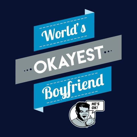 World's Okayest Boyfriend, Navy Mens (Unisex) Tee by BootsTees