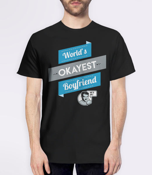 World's Okayest Boyfriend, Black Mens (Unisex) Tee by BootsTees
