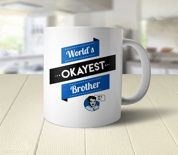 World's Okayes Brother Coffee Mug gift - back
