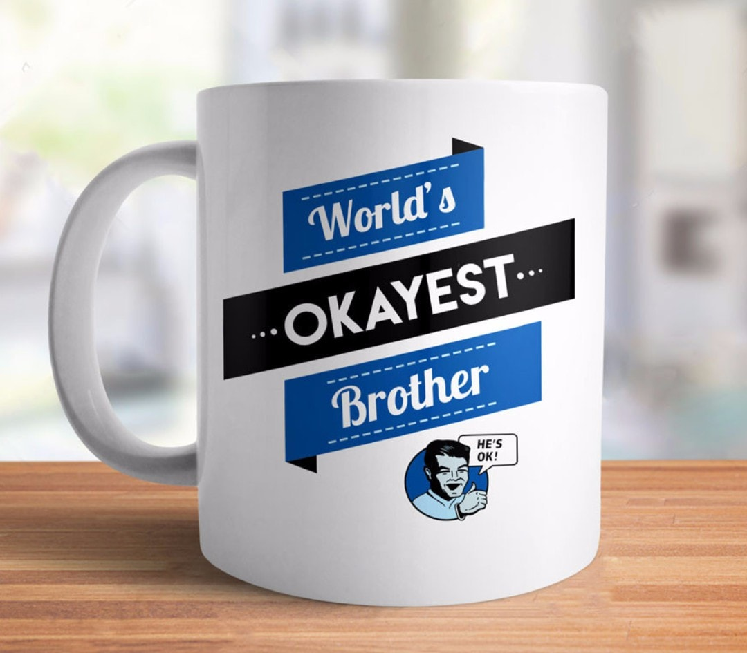 World's Okayes Brother Coffee Mug gift