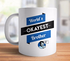 World's Okayest Brother Mug from Boots Tees