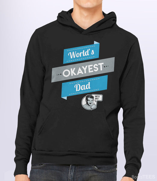 World's Okayest Dad, Black Unisex Hoodie by BootsTees