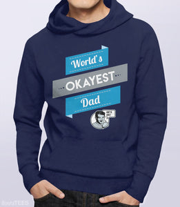 World's Okayest Dad, Navy Unisex Hoodie by BootsTees