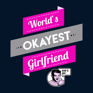 World's Okayest Girlfriend, Navy Mens (Unisex) Tee by BootsTees