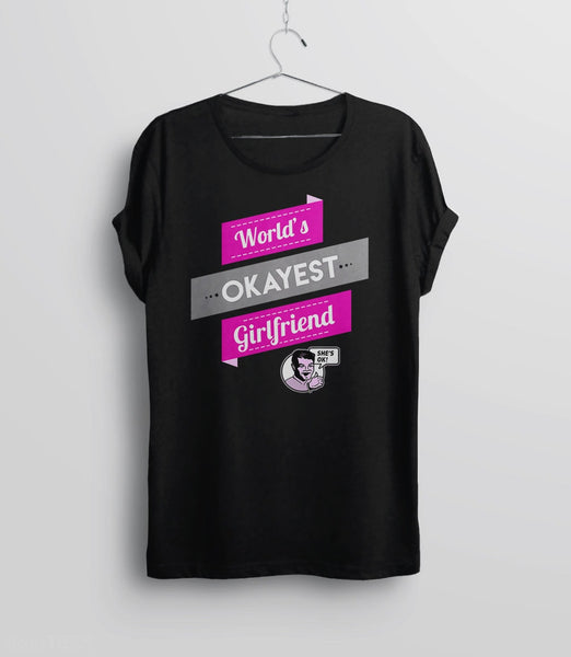 World's Okayest Girlfriend, Black Mens (Unisex) Tee by BootsTees