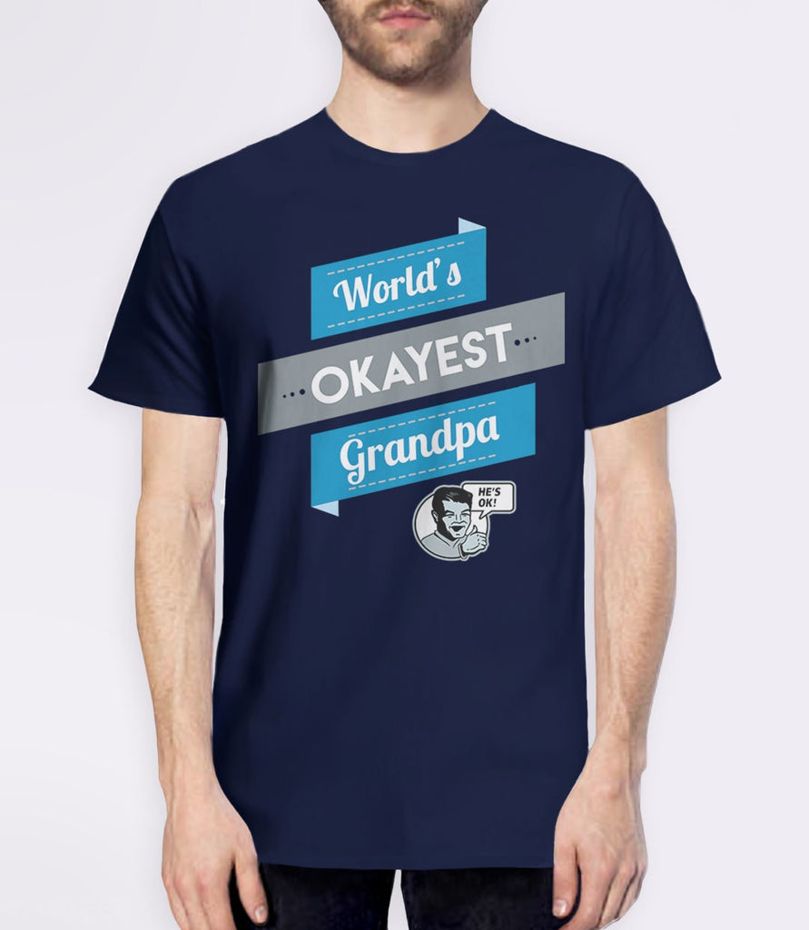Worlds Okayest Grandpa | Funny Gift for Grandpa T-Shirt. Pictured: Navy Mens Tee.