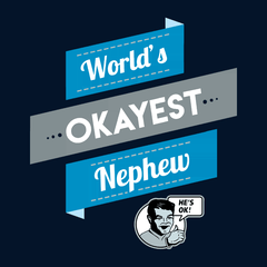 World's Okayest Nephew T-shirt from Boots Tees