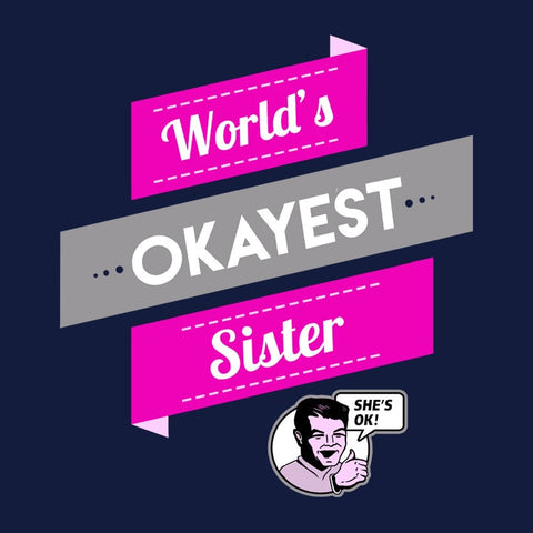 World's Okayest Sister, Black Mens (Unisex) Tee by BootsTees