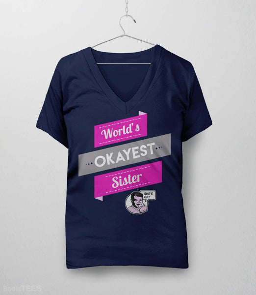 World's Okayest Sister, Navy Womens V-Neck by BootsTees