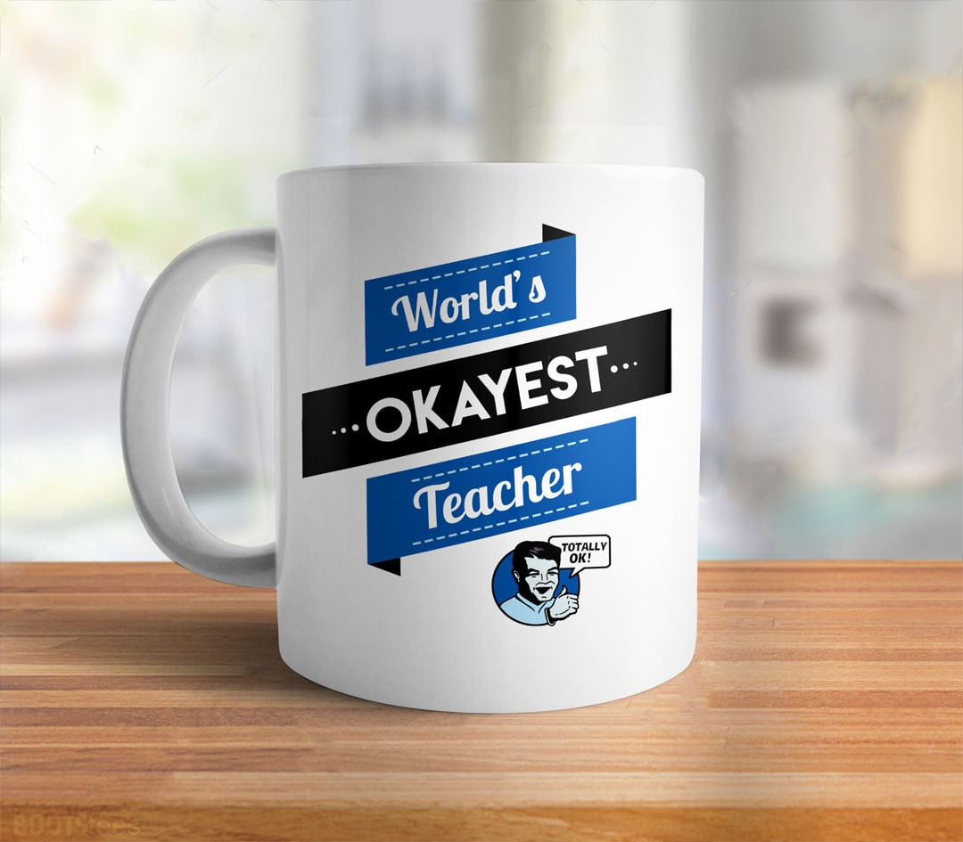 World's Okayest Teacher, 11 oz by BootsTees