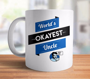 World's Okayes Uncle Coffee Mug - funny uncle gift