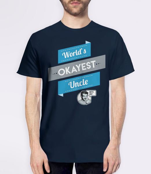 Worlds Okayest Uncle T-Shirt | Funny Gag Gift for Uncle or Brother. Pictured: Navy Men's Tee Shirt