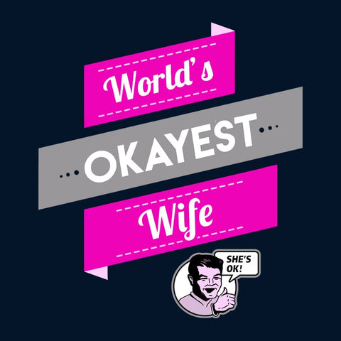 World's Okayest Wife, Navy Womens Tee by BootsTees