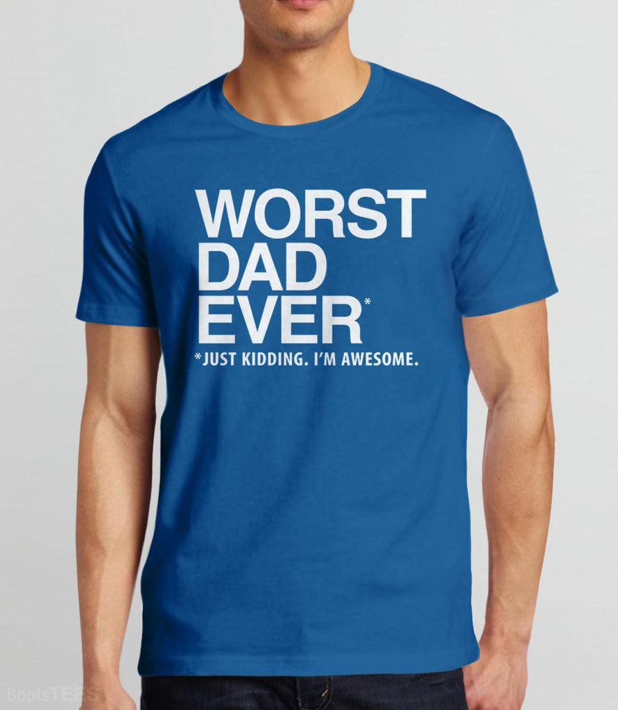 Dad Humor T-Shirt and Funny Dad Gift for Father's Day, Birthday, or any occasion. Pictured: Blue Funny Dad Quote Tee Shirt