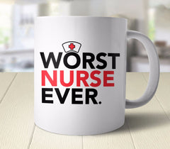 Worst Nurse Ever Mug from Boots Tees