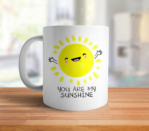 You Are My Sunshine Coffee Mug - cute mug with quote