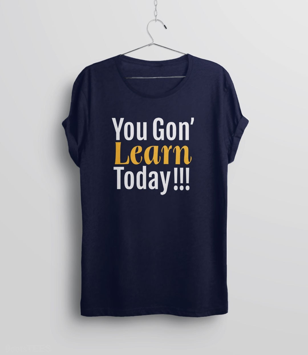 You Gon' Learn Today | funny teacher humor t-shirt - unisex tee