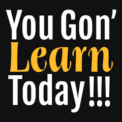 You Gon' Learn Today T-shirt from Boots Tees