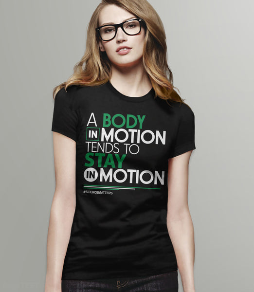 March for Science t-shirt: a body in motion - black womens tee
