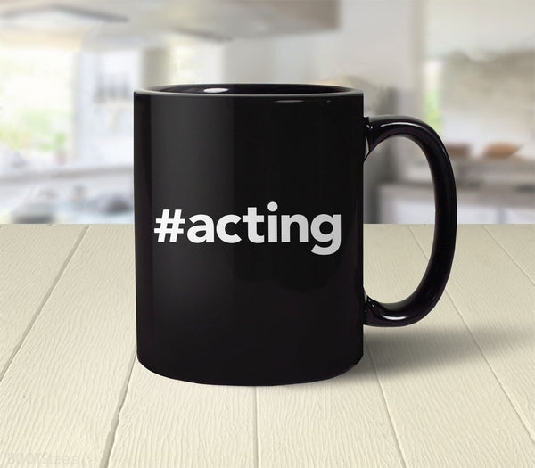 #Acting Coffee Mug and gift for actor, actress, or theater major - back