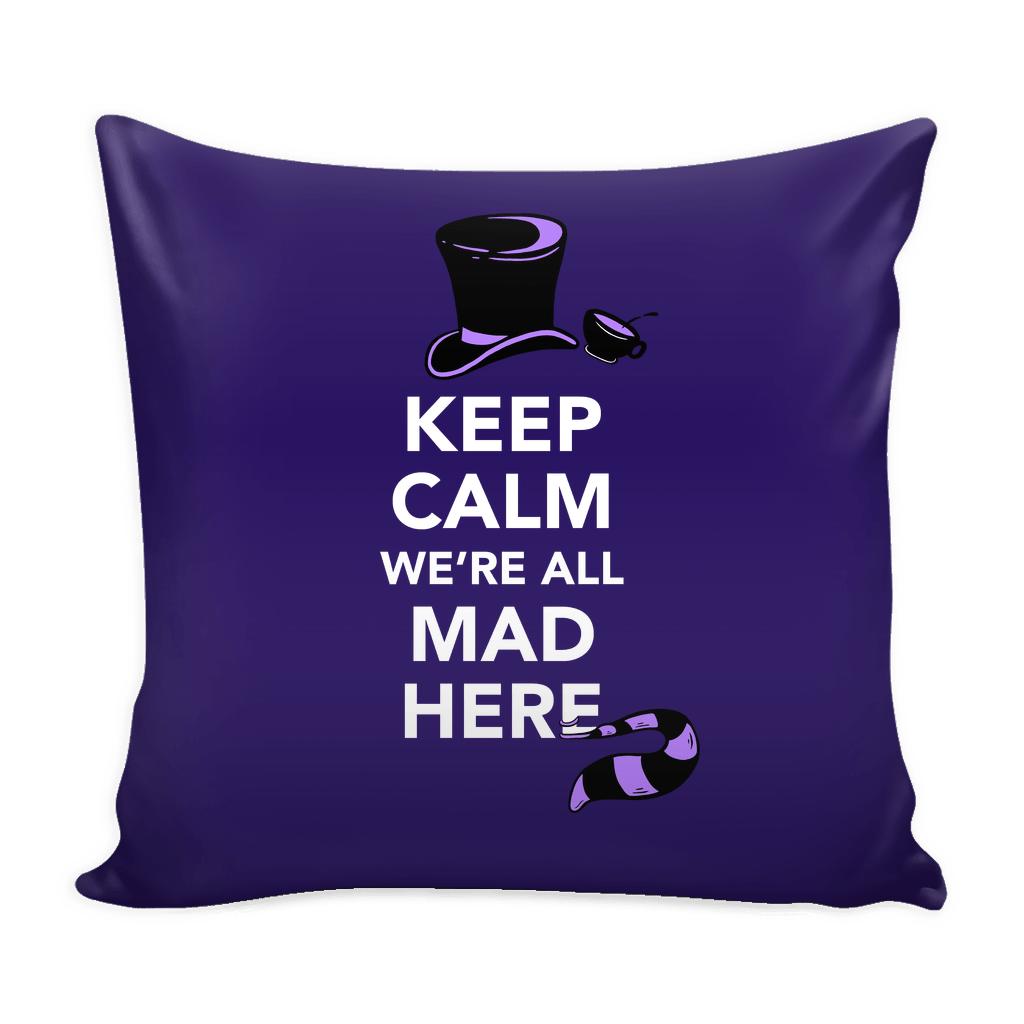 Keep Calm We're All Mad Here | Alice in Wonderland Quote Pillow Case (Purple Throw Pillow Cover)