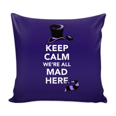 We're All Mad Here Pillows from Boots Tees