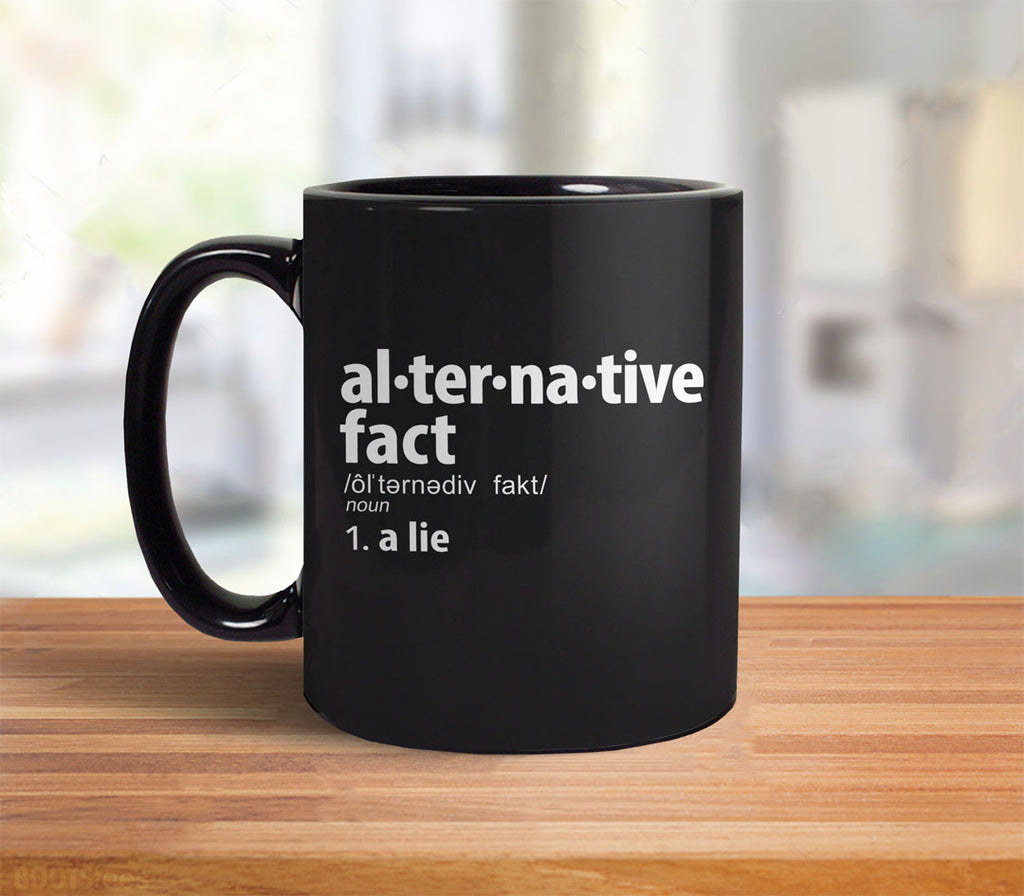 Alternative Fact Definition coffee mug: a lie