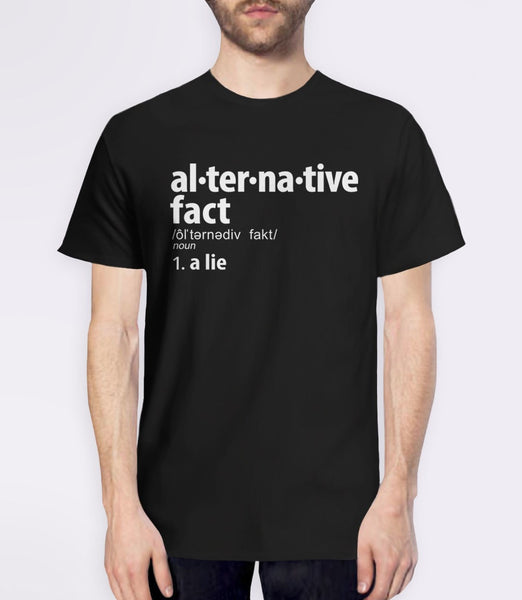 Alternative Fact Definition t-shirt: a lie - mens tee