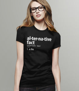 Alternative Fact Definition t-shirt: a lie - womens tee